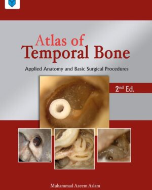 Atlas of Temporal Bone: Applied Anatomy and Basic Surgical Procedures 2nd Edition